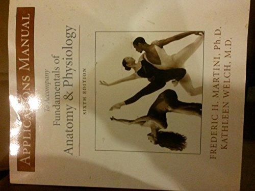 9780130478115: Applications Manual to Accompany Fundamentals of Anatomy & Physiology