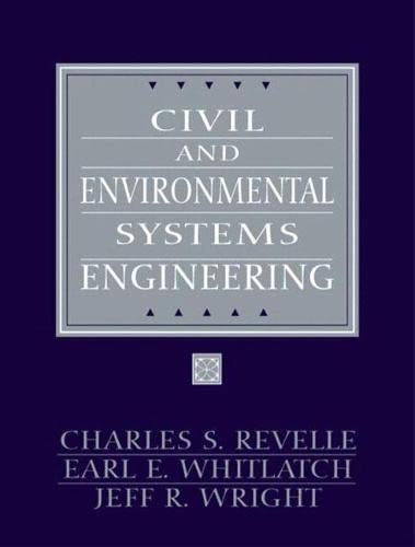 Civil and Environmental Systems Engineering (2nd Edition): Charles S. Revelle,