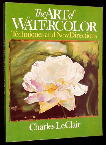 9780130478535: The Art of Watercolor: Techniques and New Directions (The Art & design series)