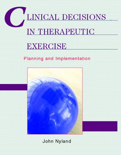 9780130480361: Clinical Decisions in Therapeutic Exercise: Planning and Implementation