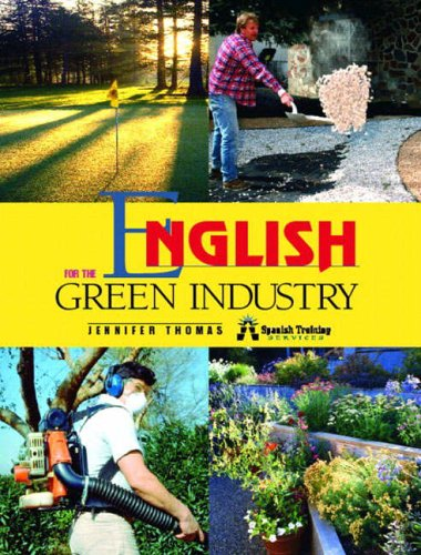 9780130480439: English for the Green Industry: Student's Book (ELT for Horticulture, Agronomy & Agriculture)