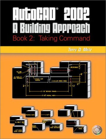 9780130480507: AutoCAD 2002: A Building Approach: Book 2 Taking Command
