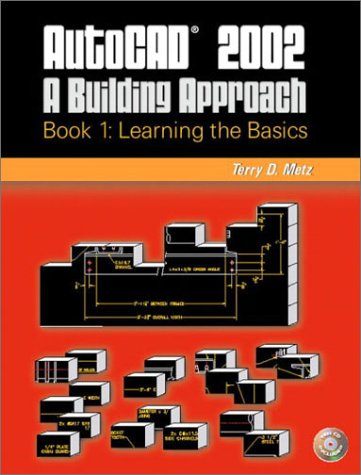 9780130480583: AutoCAD 2002: A Building Approach Book 1: Learning the Basics