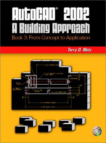 9780130480613: AutoCAD 2002: A Building Approach Book 3: From Concept to Application