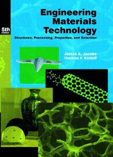 9780130481856: Engineering Materials Technology: Structures, Processing, Properties, and Selection (5th Edition)
