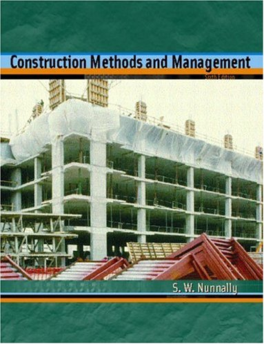 Construction Methods and Management: S. W. Nunnally