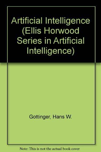 Artificial Intelligence: A Tool for Industry and Management (Ellis Horwood Series in Artificial ...