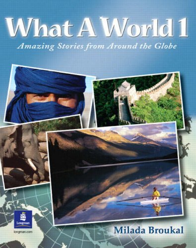 9780130484628: What A World 1: Amazing Stories from Around the Globe: Beginner Bk. 1: Amazing Stories from a the Globe