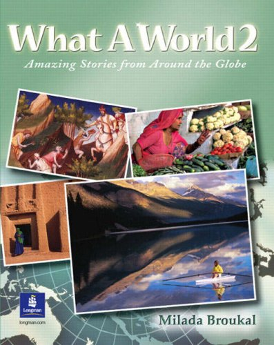 9780130484642: What A World 2: Amazing Stories from Around the Globe: High Beginner Bk. 2