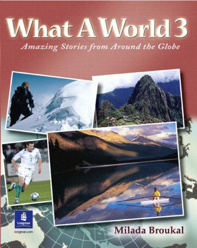 9780130484659: What A World 3: Amazing Stories from Around the Globe (Bk. 3)