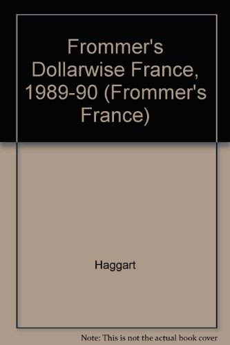 9780130485625: Frommer's Dollarwise France, 1989-90 (Frommer's France)