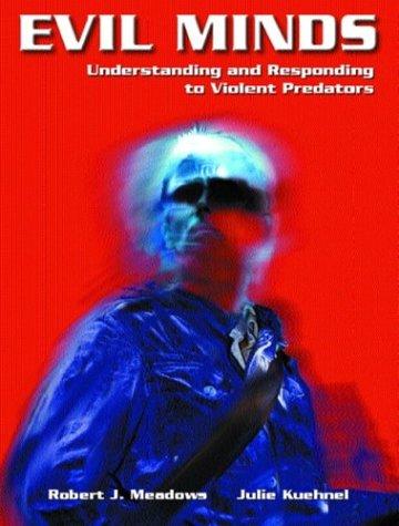 9780130486134: Evil Minds: Understanding and Responding to Violent Predators