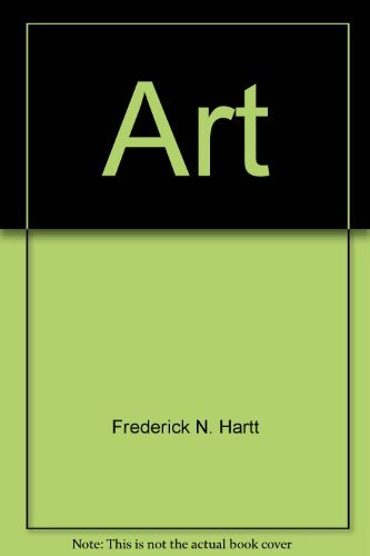 Art: History of Painting Sculpture Architecture: Frederick N. Hartt