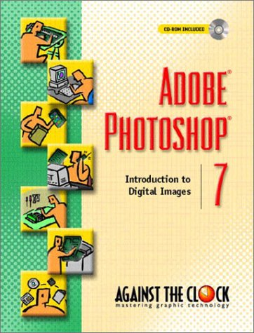 9780130486998: Adobe Photoshop 7: Introduction to Digital Images (Against the Clock)