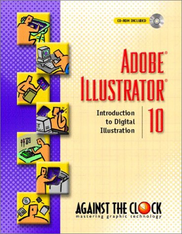 9780130487049: Adobe Illustrator 10: Introduction to Digital Illustration (Against the Clock)