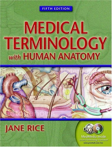 Medical Terminology with Human Anatomy, Fifth Edition (0130487066) by Jane Rice