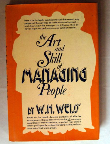 The Art and Skill of Managing People: Weiss, W. H.