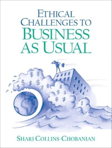 9780130487636: Ethical Challenges to Business as Usual