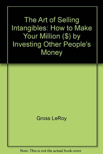 9780130487773: The art of selling intangibles: How to make your million ($) by investing other people's money