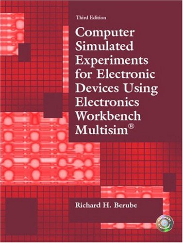 9780130487841: Computer Simulated Experiments for Electronic Devices Using Electronics Workbench Multisim (3rd Edition)