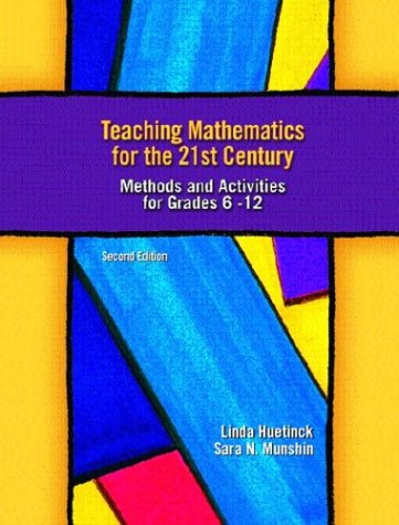 9780130488336: Teaching Mathematics for the 21st Century: Methods and Activities for Grades 6-12, Second Edition
