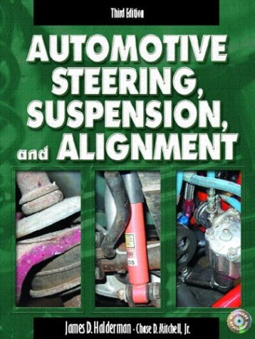 9780130488565: Automotive Steering, Suspension, and Alignment, Third Edition