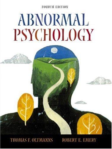Abnormal Psychology, Fourth Edition: Thomas F. Oltmanns,