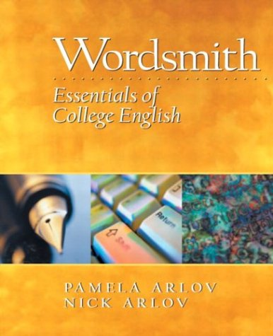 Wordsmith: Essentials of College English: Pamela Arlov, Nick
