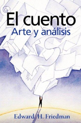 El Cuento : Arte y An?lisis: Edward H. Friedman