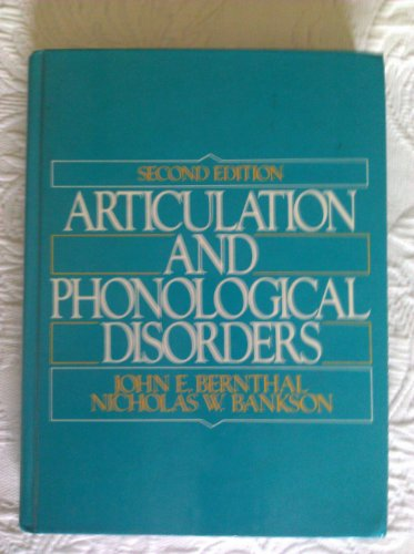 Articulation and Phonological Disorders: John E. Bernthal,