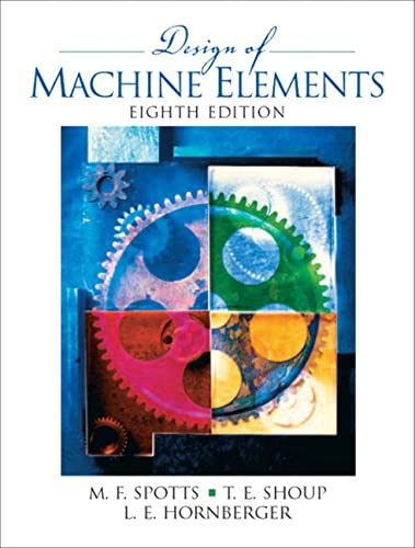 Design of Machine Elements (8th Edition): Spotts, Merhyle F.,