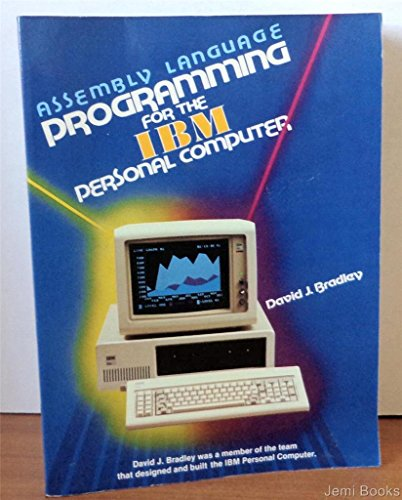 Assembly Language Programming For The IBM Personal Computer: Bradley, David J.