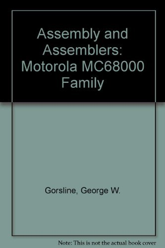 9780130494122: Assembly and Assemblers: Motorola MC68000 Family