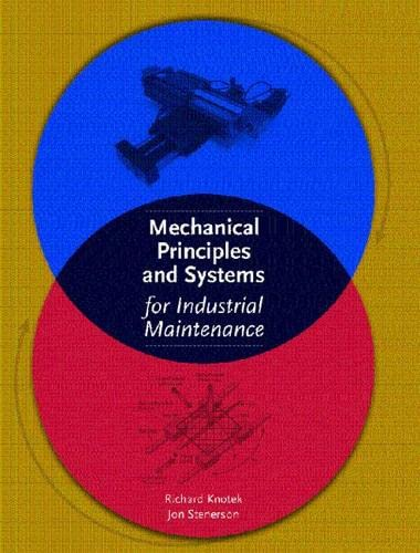 Mechanical Principles and Systems for Industrial Maintenance: Stenerson, Jon R.,