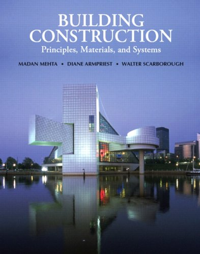 Building Construction: Principles, Materials, and Systems: Scarborough, Walter