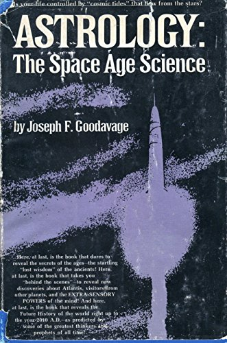 9780130494290: Astrology, the space-age science / Joseph F. Goodavage