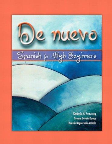 9780130494573: De nuevo: Spanish for High Beginners