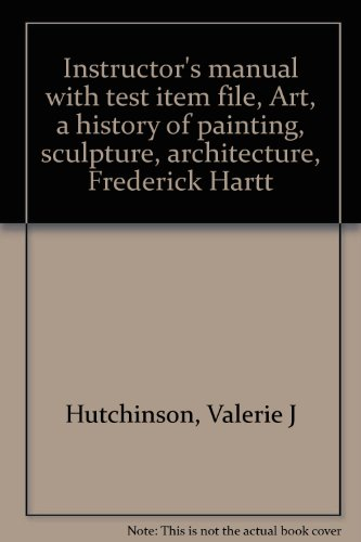 9780130494610: Instructor's manual with test item file, Art, a history of painting, sculpture, architecture, Frederick Hartt