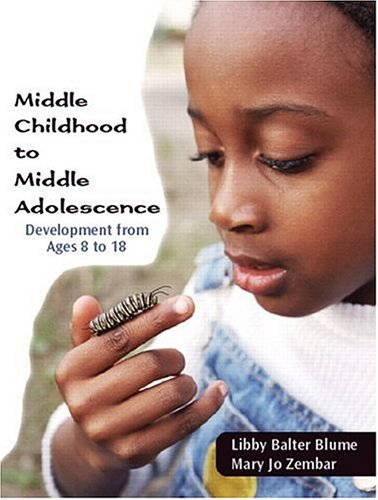 9780130494900: Middle Childhood to Middle Adolescence: Development from Ages 8 to 18