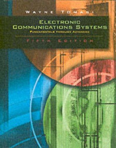 Electronic Communications System: Fundamentals Through Advanced, Fifth: Wayne Tomasi