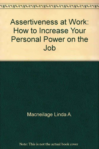 9780130494948: Assertiveness at Work: How to Increase Your Personal Power on the Job