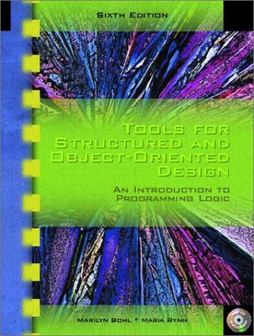9780130494986: Tools for Structured and Object-Oriented Design: An Introduction to Programming Logic, Sixth Edition