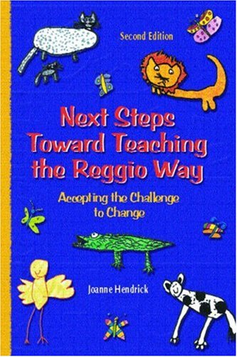 9780130496577: Next Steps toward Teaching the Reggio Way:Accepting the Challenge to Change