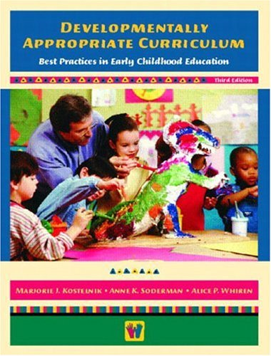 9780130496584: Developmentally Appropriate Curriculum: Best Practices in Early Childhood Education, Third Edition