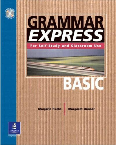 Grammar Express Basic, with Answer Key: Fuchs, Marjorie; Schoenberg,