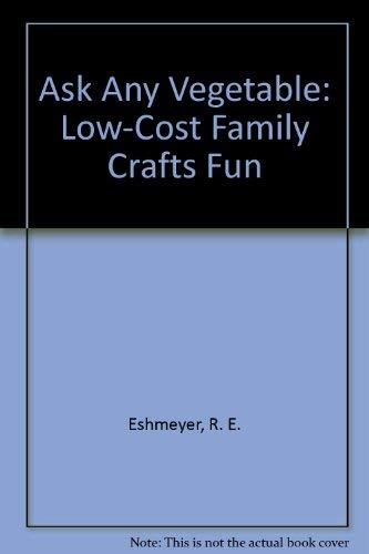 9780130497420: Ask Any Vegetable: Low-Cost Family Crafts Fun