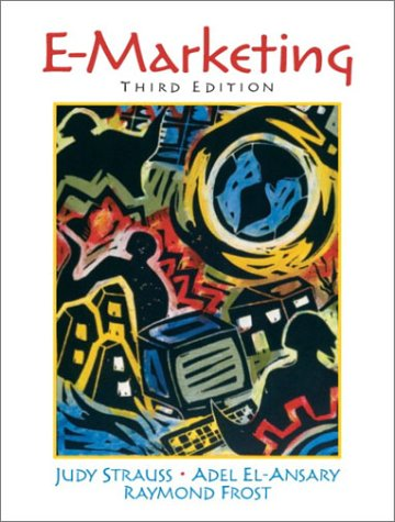 E-Marketing, Third Edition: Strauss, Judy; El-Ansary,