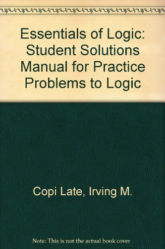 9780130498038: Essentials of Logic: Student Solutions Manual for Practice Problems to Logic