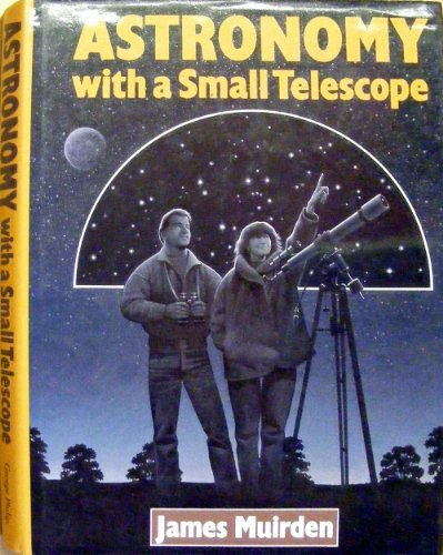 9780130499417: Astronomy With a Small Telescope