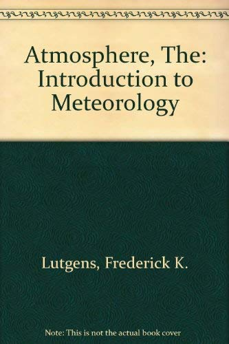 9780130501202: The atmosphere: An introduction to meteorology